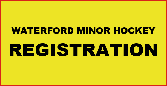 REGISTRATION - WATERFORD MINOR HOCKEY